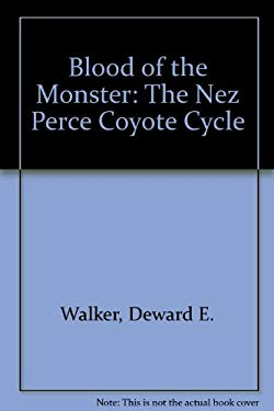 Blood of the Monster: The Nez Perce Coyote Cycle 9781881019091