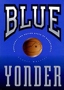 Blue Yonder: Kentucky: The United State of Basketball 9781882203208