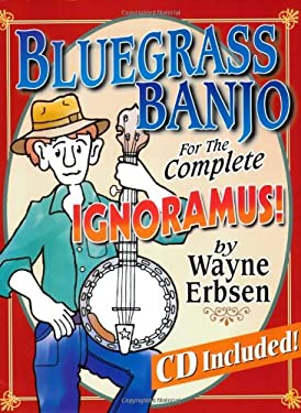 Bluegrass Banjo for the Complete Ignoramus! [With CD (Audio)] 9781883206444