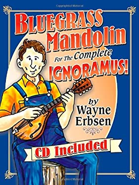 Bluegrass Mandolin for the Complete Ignoramus! [With CD (Audio)] 9781883206550