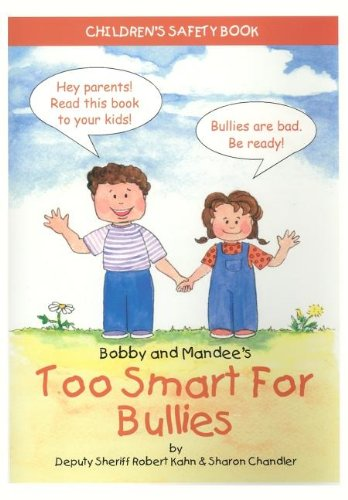 Bobby and Mandee's Too Smart for Bullies: Children's Safety Book 9781885477767