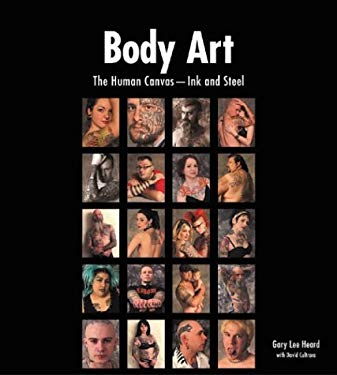 Body Art: The Human Canvas -- Ink and Steel 9781888054842
