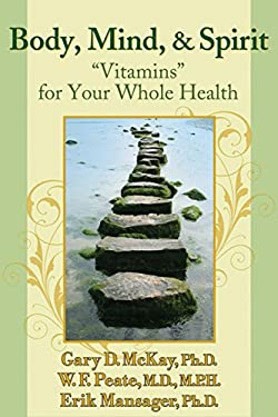 Body, Mind, and Spirit: Vitamins for Your Whole Health 9781886230811