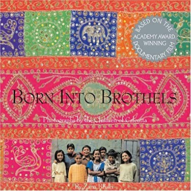 Born Into Brothels: Photographs by the Children of Calcutta 9781884167454