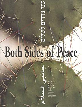 Both Sides of Peace: Israeli and Palestinian Political Posters 9781885449047