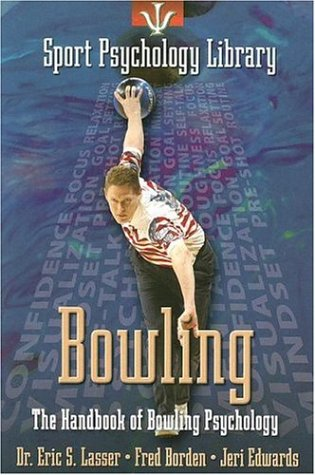 Bowling: The Handbook of Bowling Psychology 9781885693686