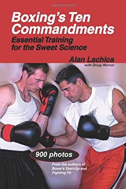 Boxing's Ten Commandments: Essential Training for the Sweet Science 9781884654282