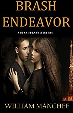 Brash Endeavor: A Stan Turner Mystery 9781884570896