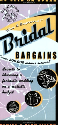 Bridal Bargains: Secrets to Throwing a Fantastic Wedding on a Realistic Budget 9781889392172