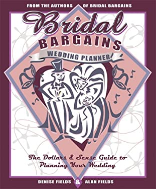 Bridal Bargains Wedding Planner: The Dollars & Sense Guide to Planning Your Wedding 9781889392233