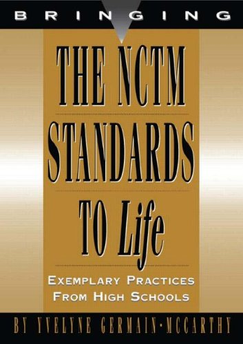 Bring Nctm Standards to Life: Best Practices, High School 9781883001582