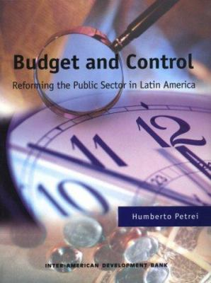 Budget and Control: Reforming the Public Sector in Latin America 9781886938410
