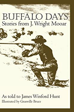 Buffalo Days: Stories from J. Wright Mooar 9781880510957
