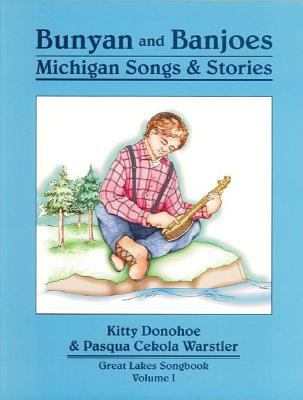 Bunyan and Banjoes Michigan Songs & Stories Great Lakes Songbook Volume 1 [With CD (Audio)] 9781882376582