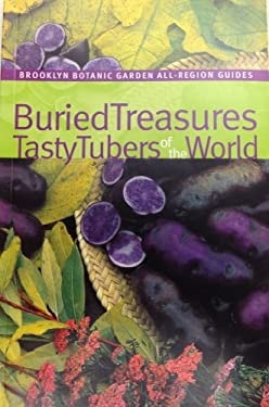 Buried Treasures: Tasty Tubers of the World 9781889538341