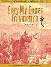 Bury My Bones in America: The Saga of a Chinese Family 9781887694124