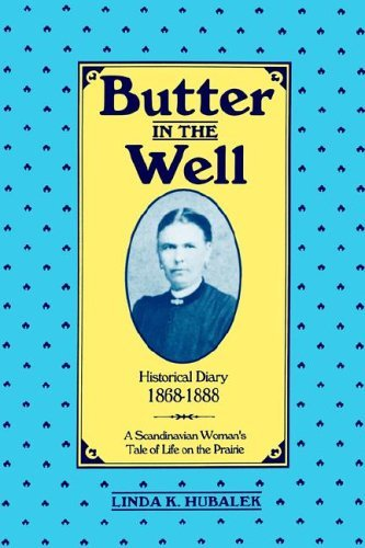 Butter in the Well: A Scandinavian Woman's Tale of Life on the Prairie 9781886652002