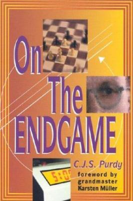 C.J.S. Purdy on the Endgame 9781888710038
