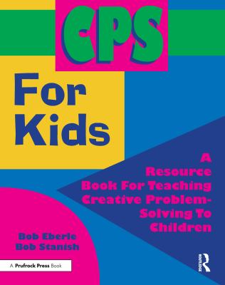CPS for Kids: A Resource Book for Teaching Creative Problem-Solving to Children 9781882664269