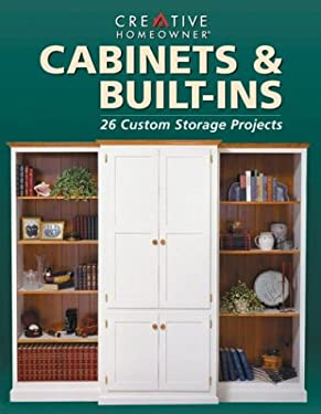 Cabinets & Built-Ins: 26 Custom Storage Projects 9781880029411