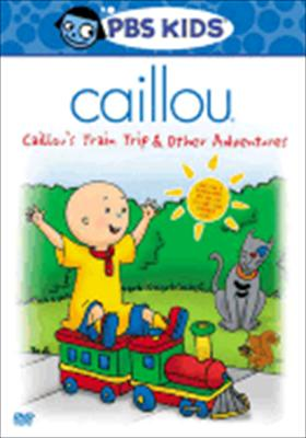 Caillou: Train Trip & Other Adventures 0841887051101