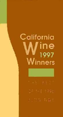 California Wine Winners, 1997: The Best of the 1996 Judgings 9781881796039