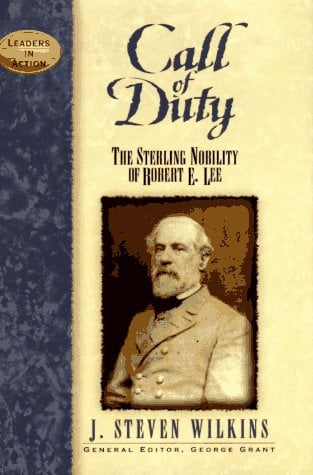 Call of Duty: The Sterling Nobility of Robert E. Lee 9781888952230