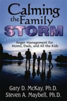 Calming the Family Storm: Anger Management for Moms, Dads, and All the Kids 9781886230569
