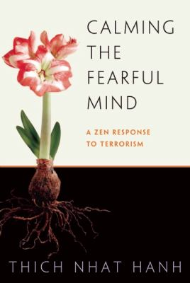Calming the Fearful Mind: A Zen Response to Terrorism 9781888375510