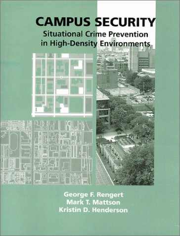 Campus Security: Situational Crime Prevention in High-Density Environments 9781881798309