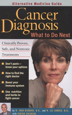 Cancer Diagnosis: What to Do Next 9781887299404