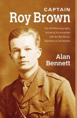Captain Roy Brown, a True Story of the Great War, Vol. I 9781883283568