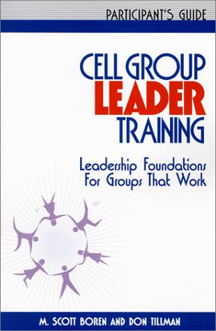 Cell Group Leader Training Participant's Guide 9781880828397