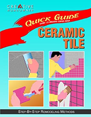 Ceramic Tile: Step-By-Step Remodeling Methods 9781880029213