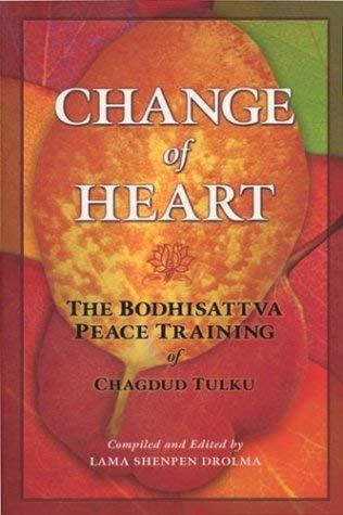 Change of Heart: The Bodhisattva Peace Training of Chagdud Tulku 9781881847342