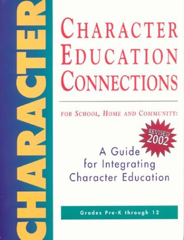 Character Education Connections: For School, Home and Community 9781887943284