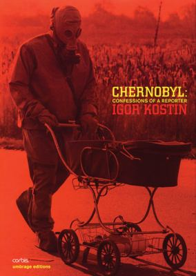 Chernobyl: Confessions of a Reporter 9781884167577