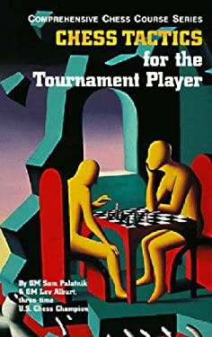 Chess Tactics for the Tournament Player 9781889323022