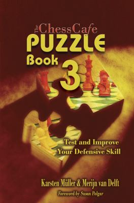 The ChessCafe, Book 3: Test and Imrove Your Defensive Skill! 9781888690668