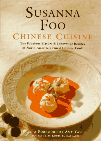 Chinese Cuisine: The Fabulous Flavors & Innovative Recipes of North America's Finest Chinese Cook 9781881527947