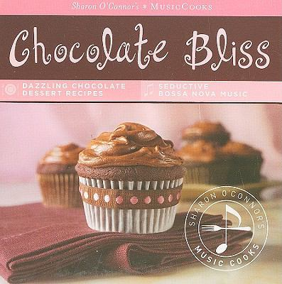 Chocolate Bliss: Dazzling Chocolate Dessert Recipes, Seductive Bossa Nova Music [With CD (Audio) and Easel] 9781883914608