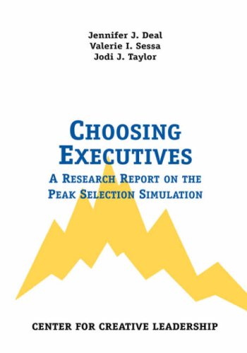 Choosing Executives: A Research Report on the Peak Selection Simulation 9781882197514