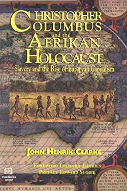 Christopher Columbus and the Afrikan Holocaust: Slavery and the Rise of European Capitalism 9781881316145
