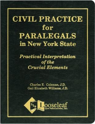 Civil Practice for Paralegals in New York State: Practical Interpretation of the Crucial Elements