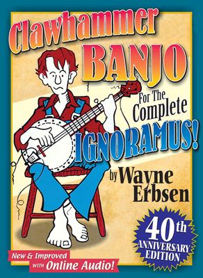 Clawhammer Banjo for the Complete Ignoramus! [With CD (Audio)] 9781883206437