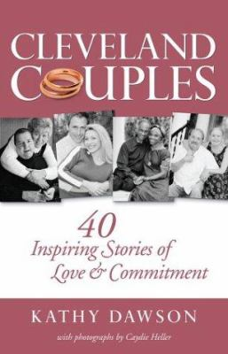 Cleveland Couples: 40 Inspiring Stories of Love & Commitment 9781886228825
