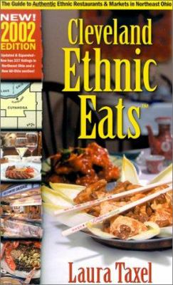 Cleveland Ethnic Eats: A Guide to the Authentic Ethnic Restaurants & Markets in Northeast Ohio 9781886228504
