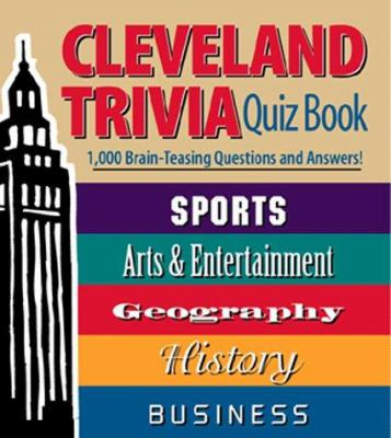 Cleveland Trivia Quiz Book: 1,000 Brain-Teasing Questions and Answers 9781886228054