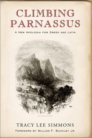 Climbing Parnassus: A New Apologia for Greek and Latin 9781882926732