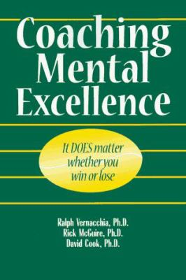 Coaching Mental Excellence: It Does Matter Whether You Win or Lose 9781886346024